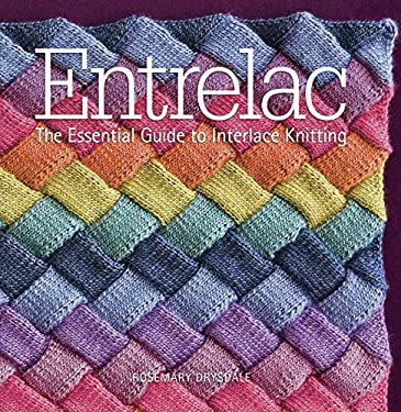 Entrelac: The Essential Guide to Interlace Knitting 9781936096008
