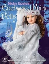 Nicky Epstein Enchanted Knits for Dolls: 25 Mystical, Magical Costumes for 18-Inch Dolls 23096727