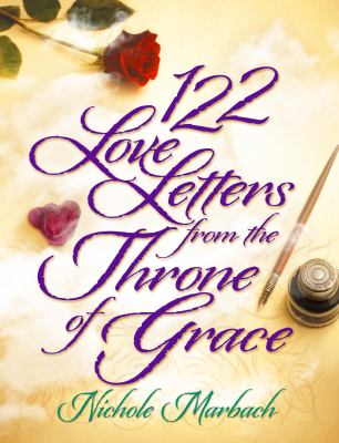 122 Love Letters from the Throne of Grace: A Devotional Journal 9781936101412