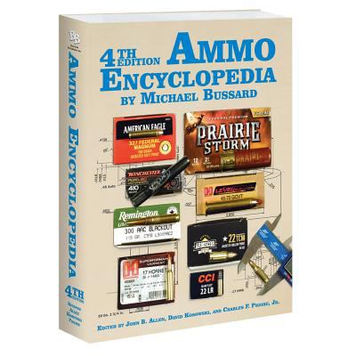The Ammo Encyclopedia: 4th Edition 9781936120222