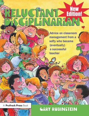 Reluctant Disciplinarian: Advice on Classroom Management from a Softy Who Became (Eventually) a Successful Teacher 9781936162154