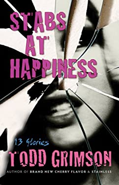 Stabs at Happiness: 13 Stories 9781936182442