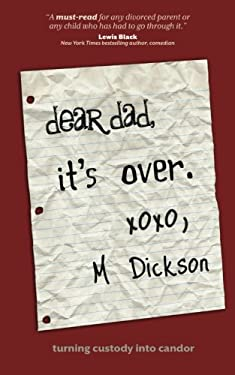 Dear Dad, It's Over. 9781936214679