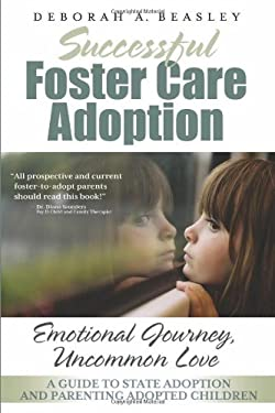 Successful Foster Care Adoption 9781936214792