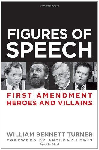 Figures of Speech: First Amendment Heroes and Villains 9781936227037