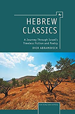 Hebrew Classics: A Journey Through Israel's Timeless Fiction and Poetry 9781936235940