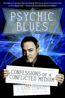 Psychic Blues: Confessions of a Conflicted Medium 9781936239276