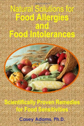 Natural Solutions for Food Allergies and Food Intolerances: Scientifically Proven Remedies for Food Sensitivities 9781936251162