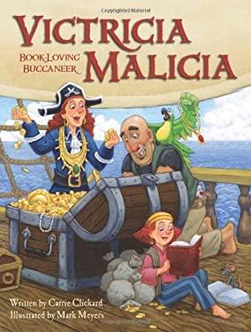 Victricia Malicia: Book-Loving Buccaneer 9781936261123
