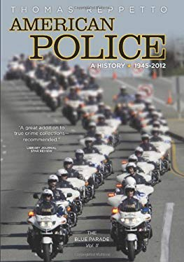 American Police, a History: 1945-2012: The Blue Parade, Vol. II 9781936274437
