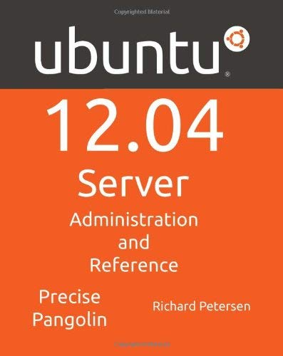 Ubuntu 12.04 Sever: Administration and Reference 9781936280469