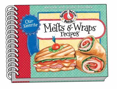 Our Favorite Melts & Wraps Recipes 9781936283071