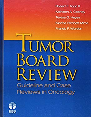 Tumor Board Review: Guideline and Case Reviews in Oncology 9781936287178