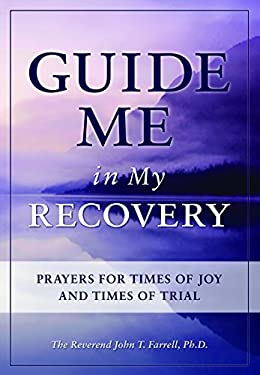 Guide Me in My Recovery: Prayers for Times of Joy and Times of Trial 9781936290024