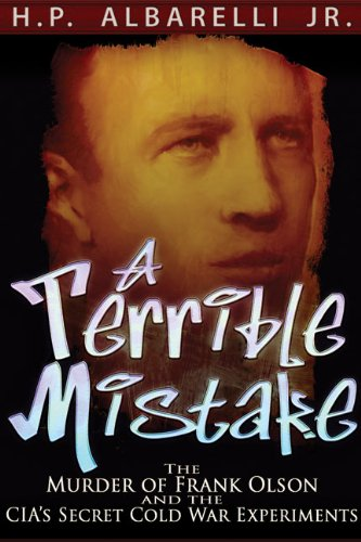 A Terrible Mistake: The Murder of Frank Olson and the CIA's Secret Cold War Experiments 9781936296088