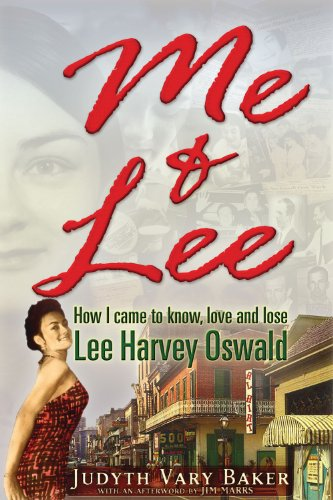Me & Lee: How I Came to Know, Love and Lose Lee Harvey Oswald 9781936296378