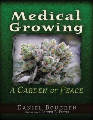 Medical Growing: A Garden of Peace 9781936296965