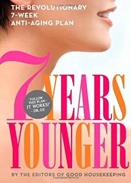 7 Years Younger: The Revolutionary 7-Week Anti-Aging Plan 9781936297634
