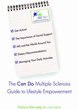 The Can Do Multiple Sclerosis Guide to Lifestyle Empowerment 9781936303182