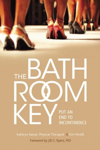 The Bathroom Key: Put an End to Incontinence 9781936303212