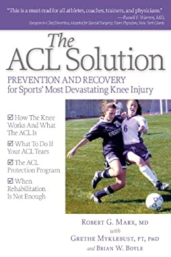 The ACL Solution: Prevention and Recovery for Sports' Most Devastating Knee Injury 9781936303335