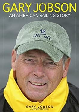 Gary Jobson: An American Sailing Story 9781936313761