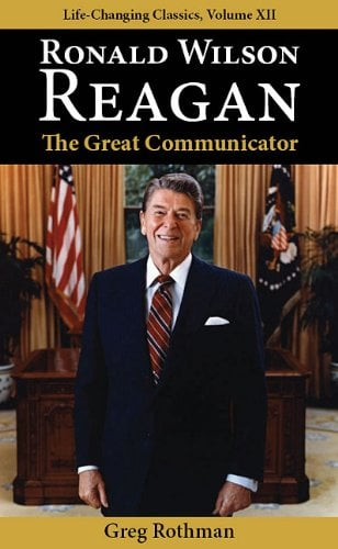 Ronald Wilson Reagan: The Great Communicator 9781936354108