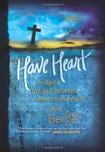 Have Heart: Bridging the Gulf Between Heaven and Earth 9781936355037