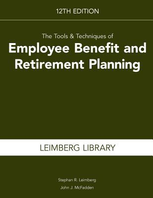 The Tools & Techniques of Employee Benefit and Retirement Planning 9781936362196