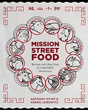 Mission Street Food: Recipes and Ideas from an Improbable Restaurant 9781936365159