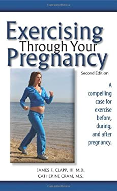 Exercising Through Your Pregnancy 9781936374335