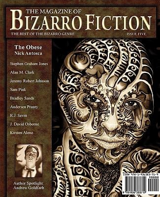The Magazine of Bizarro Fiction (Issue Five) 9781936383719