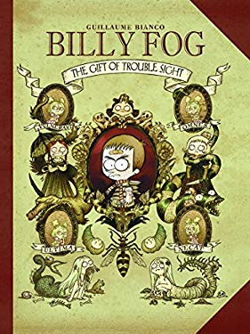 Billy Fog and the Gift of Trouble Sight: Original Story, Poems, and Anarchic Bestiaries 9781936393398