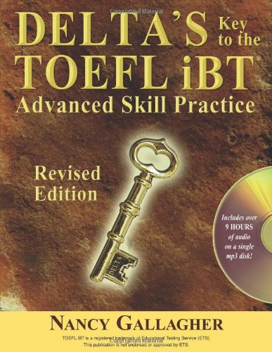 Delta's Key to the TOEFL iBT: Advanced Skill Practice [With CD (Audio)] 9781936402113