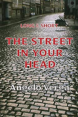 Long & Short: including The Street In Your Head