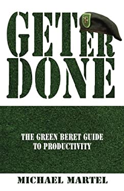 Get Er Done: The Green Beret Guide to Productivity 9781936417179