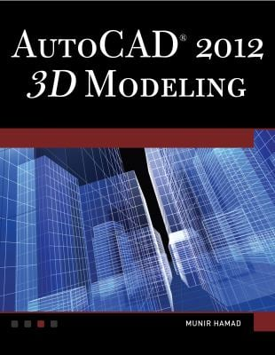 AutoCAD 2012 3D Modeling [With DVD] 9781936420216