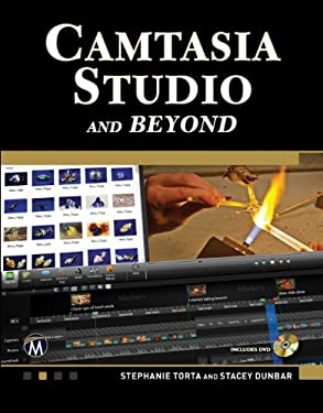 Camtasia Studio and Beyond: The Complete Guide 9781936420339