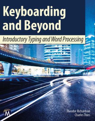Keyboarding and Beyond: Introductory Typing and Word Processing 9781936420360