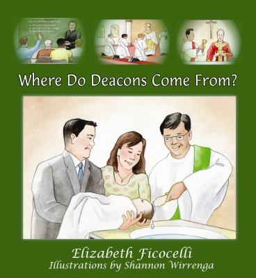 Where Do Deacons Come From? 9781936453030