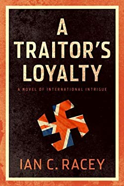 Traitor's Loyalty: A Novel of International Intrigue 9781936467310
