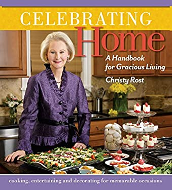 Celebrating Home: A Handbook for Gracious Living 9781936474769