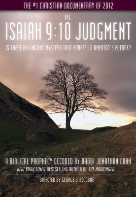 The Isaiah 9:10 Judgment: Is There an Ancient Mystery that Foretells America's Future? 9781936488193