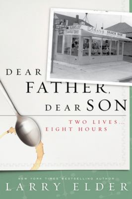 Dear Father, Dear Son: Two Lives... Eight Hours 9781936488452