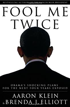 Fool Me Twice: Obama's Shocking Plans for the Next Four Years Exposed 9781936488575