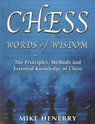 Chess Words of Wisdom: The Principles, Methods and Essential Knowledge of Chess 9781936490325