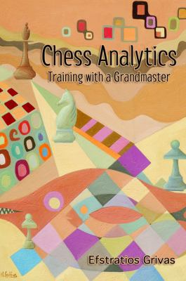 Chess Analytics: Training with a Grandmaster 9781936490417