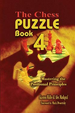 The Chess Puzzle Book 4: Mastering the Positional Principles 9781936490523