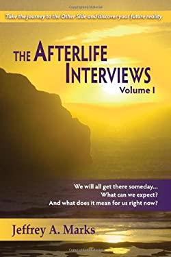 The Afterlife Interviews: Volume I