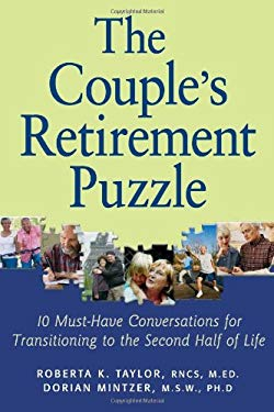 The Couple's Retirement Puzzle: 10 Must-Have Conversations for Transitioning to the Second Half of Life 9781936498079